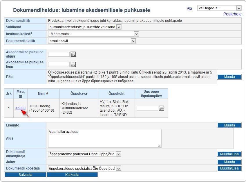 55112fbbcea Dokumendile lisatud õppija õppekoha andmete vaatamiseks vajutage  matriklinumbri lingile (vt joonis).